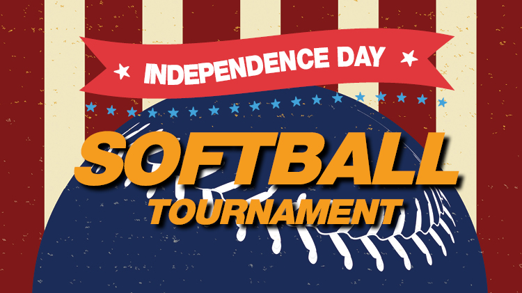 INDEPENDENCE DAY SOFTBALL TOURNAMENT