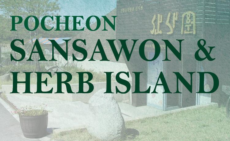 Pocheon Sansawon & Herb Island