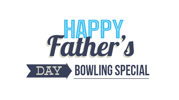 Happy Father's Day Bowling Special